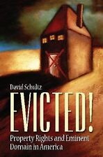 Evicted!: Property Rights and Eminent Domain in America-ExLibrary
