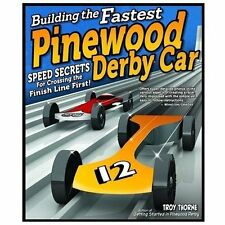 Building the Fastest Pinewood Derby Car : Speed Secrets for Crossing the...