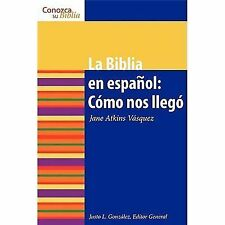 La Biblia en espanol: Como Nos Ilego (How It Came to Be) (Conazca Su Biblia) (Kn