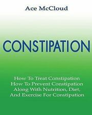 All Natural and Medical Solutions and Home Remedies for Constipation That...