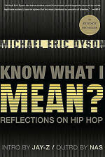 Know What I Mean?: Reflections on Hip-hop by Michael Eric Dyson (Paperback,...