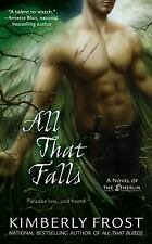 A Novel of the Etherlin: All That Falls 2 by Kimberly Frost ~VERY GOOD CONDITION