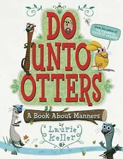 Do unto Otters : A Book about Manners by Laurie Keller (2009, Paperback)