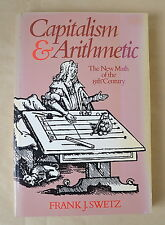 Capitalism & Arithmetic The New Math of the 15th Century 1st printing Swetz 1987