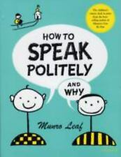 How to Speak Politely and Why by Munro Leaf (2005, Hardcover)