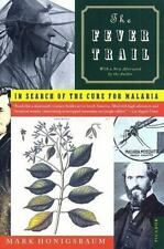 The Fever Trail: In Search of the Cure for Malaria Honigsbaum, Mark Paperback