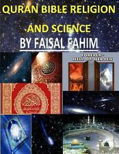 Quran Bible Religion and Science by Faisal Fahim (2013, Paperback)