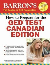 How to Prepare for the GED(R) Test: Canadian Edition (Barron's Ged Canada)