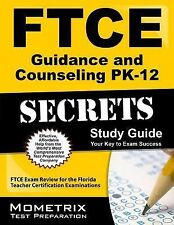 FTCE Guidance and Counseling Pk-12 Secrets : FTCE Exam Review for the Florida...