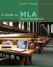 A Guide to MLA Documentation by Joseph F. Trimmer (2012)