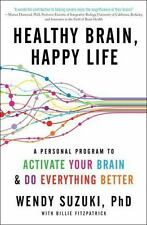 Healthy Brain, Happy Life : A Personal Program to Activate Your Brain and Do Eve