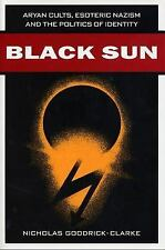 Black Sun : Aryan Cults, Esoteric Nazism, and the Politics of Identity by...