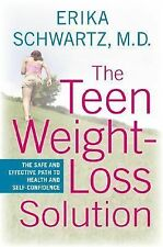The Teen Weight-Loss Solution: The Safe and Effective Path to Health and Self-Co