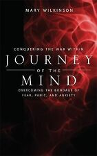 Conquering the War Within: Journey of the Mind : Overcoming the Bondage of...