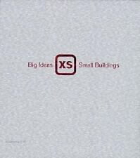 XS: Big Ideas in Small-Scale Building, Richardson, Phyllis, Good Book