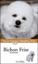 NEW DOG BOOK Bichon Frise Your Happy Healthy Pet  - Liz Palika (Hardback)