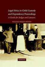 Legal Ethics in Child Custody and Dependency Pro, William Wesley Patton, New