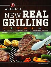 Weber's New Real Grilling By Jamie Purviance NEW