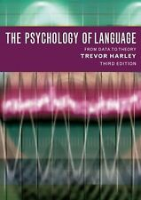 The Psychology of Language : From Data to Theory by Trevor A. Harley (2008,...