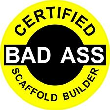 "3 – Certified Bad Ass Scaffold Builder 2"" Hard Hat / helmet Stickers H656"