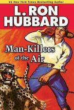 Man-Killers of the Air (Stories from the Golden Age), Hubbard, L. Ron, Good Book