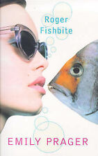 Emily Prager Roger Fishbite Very Good Book