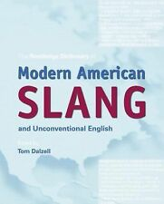 THE ROUTLEDGE DICTIONARY OF MODERN AMERICAN SLANG  - TOM DALZELL (PAPERBACK) NEW