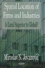 Spatial Location of Firms and Industries : Is Local Superior to Global? by...