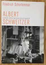 ALBERT SCHWEITZER GENIE DER MENSCHLICHKEIT Friedrich Schorlemmer Aufbau 2009