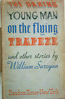 THE DARING YOUNG MAN ON THE FLYING TRAPEZE - WILLIAM SAROYAN - 1ST EDITION 1934