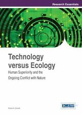 Technology Versus Ecology : Human Superiority and the Ongoing Conflict with...