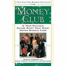 The Money Club : Is Your Financial Future Safe? What Every Woman Should Know...