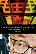 The Federal Reserve System: An Encyclopedia, Hafer, Rik W., Good Book