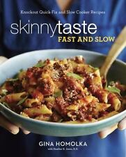Skinnytaste Fast and Slow : Knockout Quick-Fix and Slow-Cooker Recipes for...
