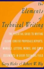 The Elements of Technical Writing (Elements of Series), Gary Blake, Robert W. Bl