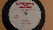 "Eddie Fontaine-  78rpm single 10-inch - ""X"" Records #X-0096 Rock Love"