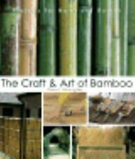 The Craft & Art of Bamboo: 30 Elegant Projects to make for Home and Garden by St