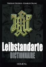 LEIBSTANDARTE DICTIONNAIRE - CHARLES TRANG THOMAS FISCHER (HARDCOVER) NEW