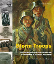 STORM TROOPS: AUSTRO-HUNGARIAN ASSAULT UNITS AND COMMANDOS IN THE FIRST WORLD WA