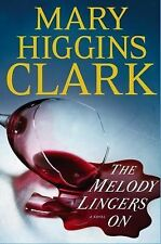 The Melody Lingers On by Mary Higgins Clark (2015, Hardcover)