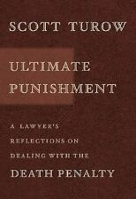 Ultimate Punishment: A Lawyer's Reflections on Dealing with the Death Penalty, S