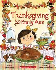 Thanksgiving for Emily Ann by Teresa Johnston (2014, Picture Book)