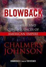 Blowback : The Costs and Consequences of American Empire by Chalmers Johnson...