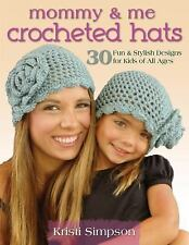 Mommy & Me Crocheted Hats: 30 Fun & Stylish Designs for Kids of All Ages, Simpso