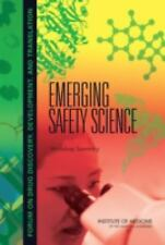 Emerging Safety Science:: Workshop Summary, Institute of Medicine, Board on Heal