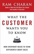 What the Customer Wants You to Know : How Everybody Needs to Think Differently …