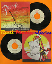 LP 45 7'' MARINO MARINI Pianole Valencia minima stornelli vivere P1 cd mc dvd
