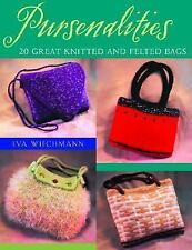 Pursenalities : 20 Great Knitted and Felted Bags by Eva Wiechmann (2004,...