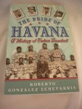 The Pride of Havana : A History of Cuban Baseball by Roberto González...