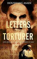 Letters to My Torturer, Houshand Asadi